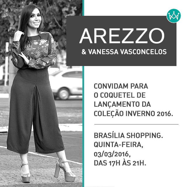 050b7bddfc78 Arezzo convida para o coquetel de lançamento do seu Inverno 2016! Arezzo  convida para o coquetel de lançamento do seu Inverno 2016!