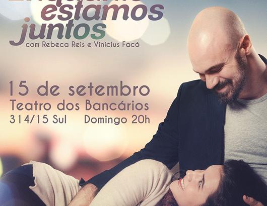 Bernardo Felinto e Rebeca Reis estrelam peças na capital 7