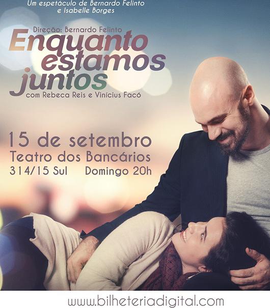 Bernardo Felinto e Rebeca Reis estrelam peças na capital 1